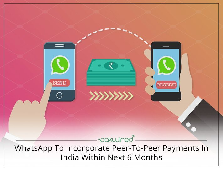 WhatsApp to launch P2P payment platform in India