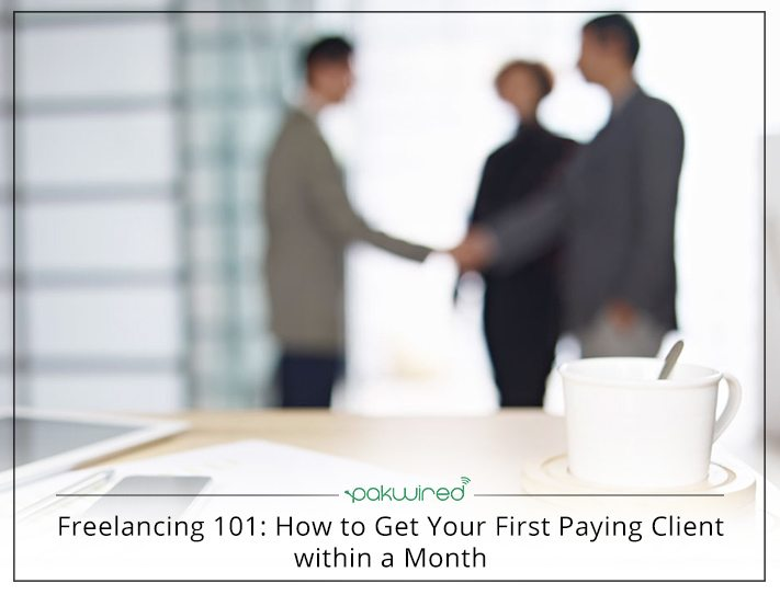 Freelancing 101 How To Get Your First Paying Client