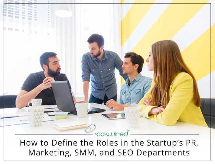 How to Define the Roles in the Startup's PR, Marketing, SMM, and SEO Departments