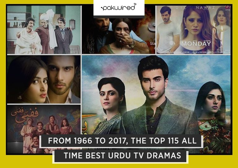 From 1966 To 2017, The Top 115 All Time Best Urdu TV Dramas