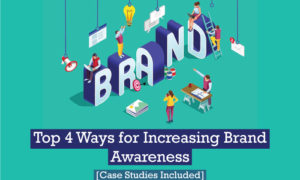 Top 4 Ways for Increasing Brand Awareness